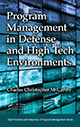 Program Management in Defense and High Tech Environments by Charles Christopher McCarthy; ISBN 978-1-4822-0838-2