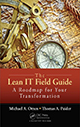 The Lean IT Field Guide: A Roadmap for Your Transformation by Michael A. Orzen and Thomas A. Paider; ISBN 978-1-4987-3038-9