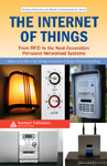 The Internet of Things: From RFID to the Next-Generation Pervasive Networked Systems, edited 