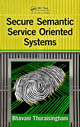 Secure Semantic Service-Oriented Systems