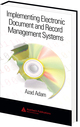 Implementing Electronic Document and Record Management Systems, ISBN 978-0-8493-8059-4, $99.95