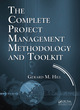 The Complete Project Management Methodology and Toolkit