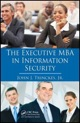 The Executive MBA in Information Security, ISBN 9781439810071