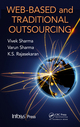 Web-Based and Traditional Outsourcing by Vivek Sharma, Varun Sharma, and K.S. Rajasekaran; ISBN 9781439810552