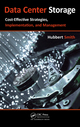 Data Center Storage: Cost-Effective Strategies, Implementation, and Management by Hubbert Smith, ISBN 9781439834879, $79.95