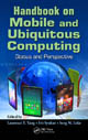 Handbook on Mobile and Ubiquitous Computing: Status and Perspective edited by Laurence T. Yang, Evi Syukur, and Seng W. Loke; ISBN 9781439848111