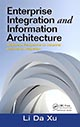 Enterprise Integration and Information Architecture: A Systems Perspective on Industrial Information by Li Da Xu; ISBN 9781439850244