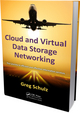 Cloud and Virtual Data Storage Networking by Greg Schulz, ISBN 9781439851739