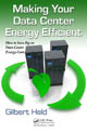 Making Your Data Center Energy Efficient, Gilbert Held
