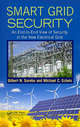 Smart Grid Security: An End-to-End View of Security in the New Electrical Grid by Gilbert N. Sorebo and Michael C. Echols; ISBN 9781439855874