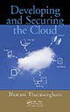 Developing and Securing the Cloud by Bhavani Thuraisingham; ISBN 9781439862919
