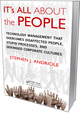 IT's All about the People: Technology Management That Overcomes Disaffected People, Stupid Processes, and Deranged Corporate Cultures by Stephen J. Andriole, ISBN 9781439876589