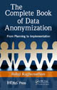 The Complete Book of Data Anonymization: From Planning to Implementation by Balaji Raghunathan; ISBN 9781439877302