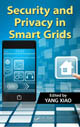Security and Privacy in Smart Grids, edited by Yang Xiao, ISBN 9781439877838