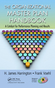 The Organizational Master Plan Handbook: A Catalyst for Performance Planning and Results by H. James Harrington and Frank Voehl, ISBN 978-1-4398-7877-4