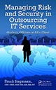 Managing Risk and Security in Outsourcing IT Services: Onshore, Offshore and the Cloud by Frank Siepmann; ISBN 9781439879092