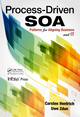 Process-Driven SOA: Patterns for Aligning Business and IT by Carsten Hentrich and Uwe Zdun, ISBN 9781439889299