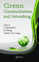 Green Communications and Networking. Edited by F. Richard Yu, Xi Zhang, and Victor C.M. Leung. ISBN 978-1-4398-9913-7