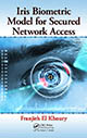 Iris Biometric Model for Secured Network Access by Franjieh El Khoury; ISBN 978-1-4665-0213-0