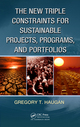 The New Triple Constraints for Sustainable Projects, Programs, and Portfolios by Gregory T. Haugan, ISBN 978-1-4665-0518-6