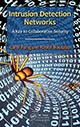 Intrusion Detection Networks: A Key to Collaborative Security by Carol Fung and Raouf Boutaba; ISBN 978-1-4665-6412-1