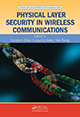 Physical Layer Security in Wireless Communications edited by Xiangyun Zhou, Lingyang Song and Yan Zhang; ISBN 978-1-4665-6700-9