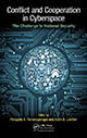 Conflict and Cooperation in Cyberspace: The Challenge to National Security edited by Panayotis A Yannakogeorgos and Adam B Lowther; ISBN 9781466592018