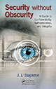 Security without Obscurity: A Guide to Confidentiality, Authentication, and Integrity by J.J. Stapleton; ISBN 9781466592148