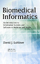 Biomedical Informatics: An Introduction to Information Systems and Software in Medicine and Health by David J. Lubliner; ISBN 9781466596207