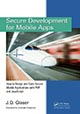 Secure Development for Mobile Apps: How to Design and Code Secure Mobile Applications with PHP and JavaScript by J. D. Glaser; ISBN 978-1-4822-0903-7