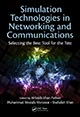 Simulation Technologies in Networking and Communications: Selecting the Best Tool for the Test by Al-Sakib Khan Pathan, Muhammad Mostafa Monowar, and Shafiullah Khan; ISBN 9781482225495