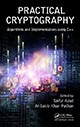 Practical Cryptography: Algorithms and Implementations Using C++ by Saiful Azad, Al-Sakib Khan Pathan; ISBN 9781482228892
