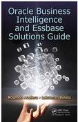 Oracle Business Intelligence and Essbase Solutions Guide by Rosendo Abellera and Lakshman Bulusu; ISBN 9781482234077