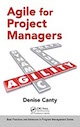 Agile for Project Managers by Denise Canty; ISBN 9781482244984