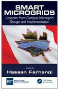 Smart Microgrids: Lessons from Campus Microgrid Design and Implementation by Hassan Farhangi; ISBN 9781482248760