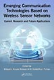 Emerging Communication Technologies Based on Wireless Sensor Networks: Current Research and Future Applications edited by Mubashir Husain Rehmani, Al-Sakib Khan Pathan; ISBN 978-1-4987-2485-2