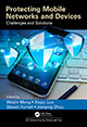 Protecting Mobile Networks and Devices: Challenges and Solutions by Weizhi Meng, Xiapu Luo, Steven Furnell, and Jianying Zhou; ISBN 9781498735834