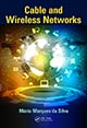 Cable and Wireless Networks: Theory and Practice by Mario Marques da Silva; ISBN 978-1-4987-4681-6