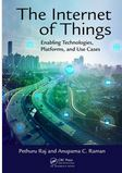 The Internet of Things: Enabling Technologies, Platforms, and Use Cases by Pethuru Raj and Anupama C. Raman; ISBN 9781498761284