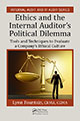 Ethics and the Internal Auditor's Political Dilemma: Tools and Techniques to Evaluate a Company's Ethical Culture by Lynn Fountain; ISBN 9781498767804