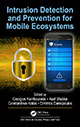 Intrusion Detection and Prevention for Mobile Ecosystems edited by Georgios Kambourakis, Asaf Shabtai, Constantinos Kolias, and Dimitrios Damopoulos; ISBN 9781138033573