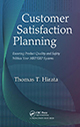 Customer Satisfaction Planning: Ensuring Product Quality and Safety Within Your MRP/ERP Systems by Thomas T. Hirata; ISBN 9781420083811